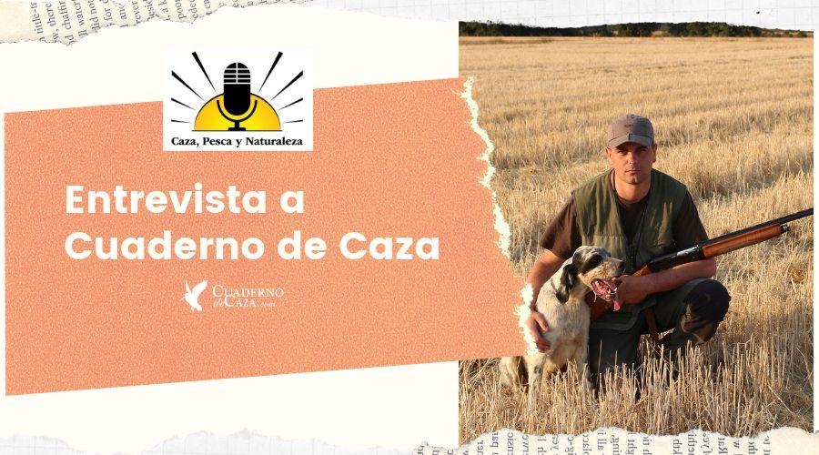 Entrevista de radio a Cuaderno de Caza en Caza, Pesca y Naturaleza