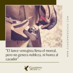 El lance ventajista llena el morral... | Frases de caza | Cuaderno de Caza